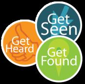 get seen_get heard_get found